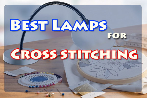best lamps for cross stitching