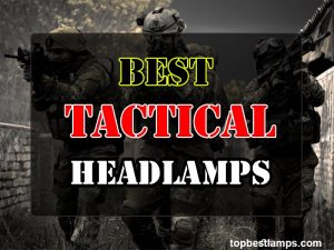 Best Tactical Headlamps