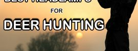 Best Headlamps for Deer Hunting